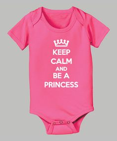 Another great find on #zulily! KidTeeZ Raspberry 'Keep Calm and Be a Princess' Bodysuit - Infant by KidTeeZ #zulilyfinds