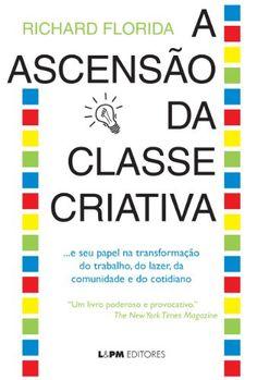 A ASCENSAO DA CLASSE CRIATIVA