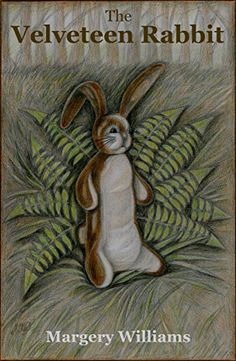 "New illustrated edition of ""The Velveteen Rabbit"" by Margery Williams"