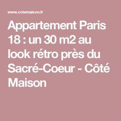 Appartement Paris 18 : un 30 m2 au look rétro près du Sacré-Coeur - Côté Maison