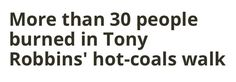 Meanwhile in America. http://m.startribune.com/more-than-30-people-burned-in-tony-robbins-hot-coals-walk/384257911 #BREAKING #BIZBoost
