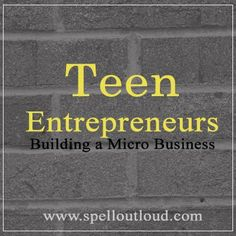 Teen Entrepreneurs - building a micro business