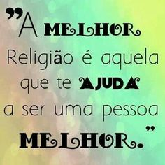 Não basta ter uma religião