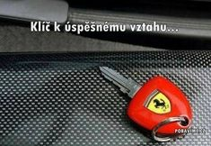 Ferrari key - even a mask for my Ford key would be cool :P Epic Facts, Ferrari F430, Successful Relationships, Better Day, Funny Love, Jokes, Lol, Personalized Items, Cool Stuff