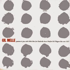 """Patterns in Jazz by Gil Melle, Blue Note 12"""" LP 1517, 1956, cover design by Reid Miles #LP #cover"""
