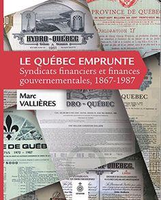 Au moment où le débat sur l'ampleur de la dette publique du Québec fait rage, un regard rétrospectif sur les emprunts passés du gouvernement s'impose. Comment, en effet, a-t-il réussi à emprunter, année après année, des sommes considérables qui font maintenant partie de la dette accumulée? Marc Vallières étudie les opérations de financement, à court et à long terme, de la multitude d'emprunts réalisés de 1874 à 1987 par le ministère des Finances du Québec et Hydro-Québec.