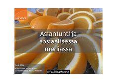 @PauliinaMakela 26.9.2016  Kansallinen koulutuksen  arviointikeskus Karvi, Helsinki  Asiantuntija sosiaalisessa mediassa