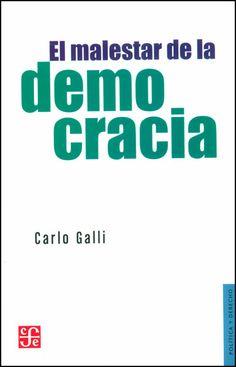 Galli, Carlo. El malestar de la democracia. Fondo de Cultura Económica, 2013