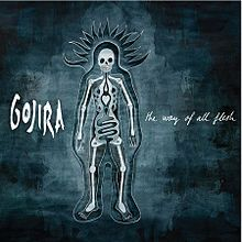 The Way of All Flesh is the fourth studio album by French progressive metal band Gojira.