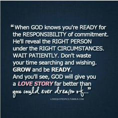 Live for God- He will send the right person