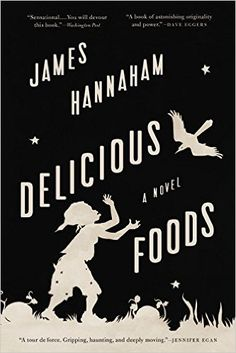 Delicious foods : a novel / James Hannaham.-- New York : Back Bay Books, cop. 2015.