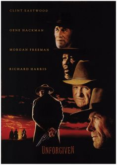 Unforgiven (1992) dir. Clint Eastwood. Retired Old West gunslinger William Munny reluctantly takes on one last job, with the help of his old partner and a young man.