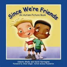 Since We're Friends: An Autism Picture Book by Celeste Shally