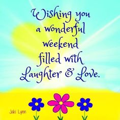 Wishing all a wonderful weekend images Good Morning Wishes Friends, Good Morning Happy Sunday, Good Morning Messages, Good Morning Good Night, Good Morning Quotes, Morning Thoughts, Happy Weekend Quotes, Saturday Quotes, Its Friday Quotes