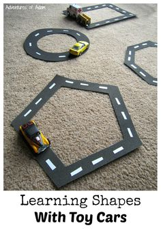 Learning Shapes With Toy Cars. Create your own shaped road tracks using black sandpaper. Teach your toddler or preschooler their shapes with a triangle, square, circle, rectangle, pentagon and octagon road track.
