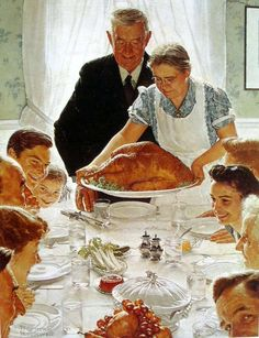 """""""The good old days""""  Thanksgiving """"Freedom From Want"""" -- Norman Rockwell"""
