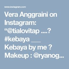 "Vera Anggraini on Instagram: ""@tialovitap ....🍂 #kebaya ___ Kebaya by me 😉 Makeup : @ryanogilvy ___ #batik #partydress #lace #beads #swarovski"" • Instagram"