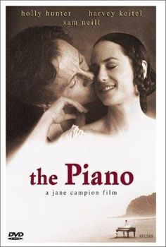"The Piano ~ ""A mute woman along with her young daughter, and her prized piano, are sent to 1850s New Zealand for an arranged marriage to a wealthy landowner, and she's soon lusted after by a local worker on the plantation."""