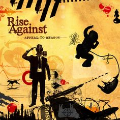 Rise Against's ,Appeal to Reason, album...The first album I ever listened to by them and haven't stopped listening to the rest.