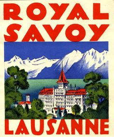 #Lausanne Royal Savoy #vintage #poster hotel luggage labels