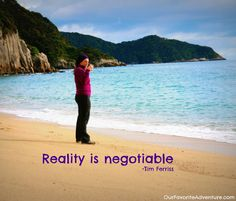Reality is negotiable. Tim Ferriss So are Asian Parents' expectations Business Inspiration, Travel Inspiration, Vision Book, Good Time Management, Tim Ferriss, Stop Bullying, Inspirational Quotes Pictures, Powerful Words, Daily Motivation