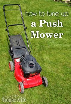 DIY Home Improvement: How to Tune Up a Push Mower | The Happy Housewife