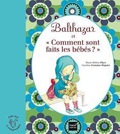 Balthazar et comment ont faits les bébés ? de Marie-Hélène Place http://www.amazon.fr/dp/2218971917/ref=cm_sw_r_pi_dp_AlBmub0F6FJAV