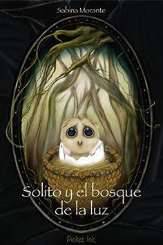 Solito y el bosque de la luz de Sabina Morante García https://www.amazon.es/dp/B00RBVRAXG/ref=cm_sw_r_pi_dp_U_x_MR.RAb9QE1K2W