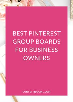 Find some of the best Pinterest group boards for business owners on Confetti Social.