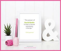 "Wednesday Wisdom: ""The power of social media is that it forces necessary change."" - www.welovesocial.pt"