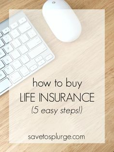 Buying life insurance is easier than you think! Check out these 5 easy steps to buying life insurance now!