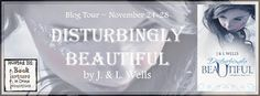Author Sandra Love: Disturbingly Beautiful by: J. & L. Wells Blog Tour...