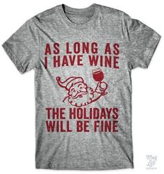 As long as I have wine, the Holidays will be fine!