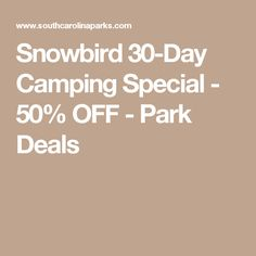 Snowbird 30 Day Camping Special 50 Off Park Deals Rv