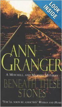 Beneath These Stones (A Mitchell & Markby Mystery): Ann Granger: 9780747256434: Amazon.com: Books