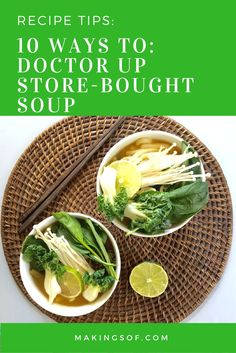 10 simple tips to make prepackaged soup taste better. Save this for the next time you're facing a can of soup for dinner. | MakingsOf.com