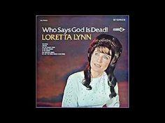 Loretta Lynn (1968) Who Says God Is Dead [full album] @YouTube #Country ...