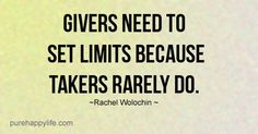 #quotes - Givers need to set limits...more on purehappylife.com