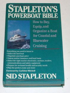 Stapleton's Powerboat Bible : How to Buy, Equip, and Organize a Boat for...