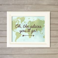 Oh, The Places You'll Go! World Map -8x10- Dr. Seuss Atlas Travel Instant Download Digital Printable Poster Print Typography Home Wall Art on Etsy, $5.13