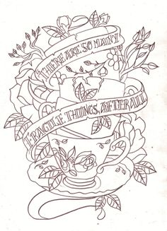 Tea cup quote tattoo sketch by Nevermore-Ink.deviantart.com