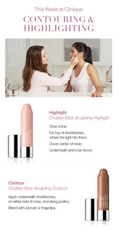 How to contour and how to highlight using Clinique Chubby Sticks: Draw a line with Chubby Stick Sculpting Highlight on top of cheekbones (where the light hits them), down the center of your nose and underneath and over brows. Apply Chubby Stick Sculpting Contour underneath cheekbones, on either side of nose and along jawline. Blend with a brush or fingertips.