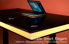 TableAir. Revolutionising The Sit Stand Game Entirely.