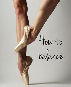 How to improve your balance in ballet!