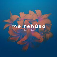 Me Rehúso - Single by Danny Ocean on Apple Music