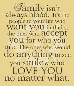 "So true! Makes me think of the special people that are in my ""family""!"