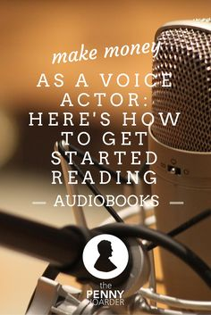 Someone gets paid to narrate all those audiobooks you listen to on the way to work. Why not you? Here's how to find -- and nail -- voice-over jobs - The Penny Hoarder http://www.thepennyhoarder.com/voice-over-jobs-narrating-audiobooks/