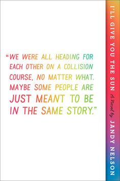 """The New York Times Bestselling story of first love, family, loss, and betrayal for fans of John Green, Jojo Moyes, Emma Straub, and Rainbow Rowell  """"We were all heading for each other on a collision..."""