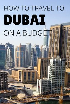 In this guide you will have tips on how to save on activities, accommodation, food, transport and alcohol to travel to Dubai on a budget Picture copyright: www.robintownsend.com