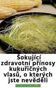 Šokující zdravotní přínosy kukuřičných vlasů, o kterých jste nevěděli Samos, Herbs, Vegetables, Health, Soda, Gardening, Fitness, Crafts, Diy
